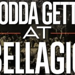 Bodda Getta at Bellagio this Saturday Night, Pep Rally at Monte Carlo Sunday